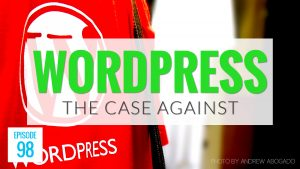 The Case Against WordPress